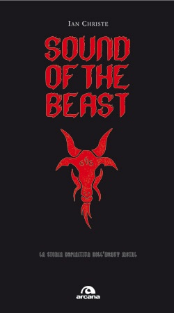 Sound of the beast. La storia definitiva dell'heavy metal | MetalWave.it Libri