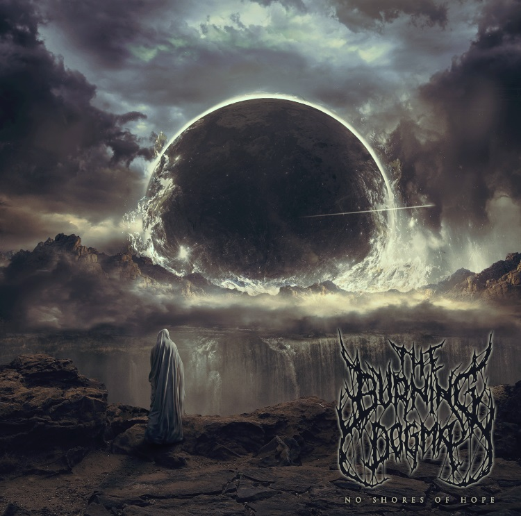 THE BURNING DOGMA: nuovo album ''No Shores of Hope'' in uscita a Febbraio