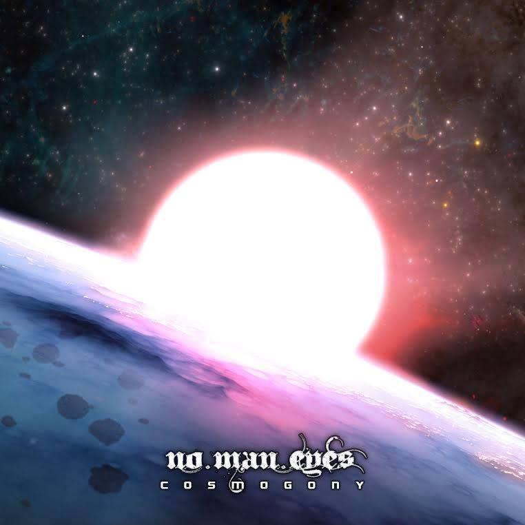 "NO MAN EYES: il nuovo ""Cosmology"" in uscita per la Diamonds Prod."