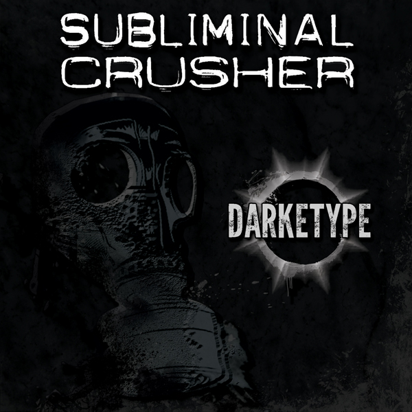 "SUBLIMINAL CRUSHER: il nuovo album ""Darketype"""