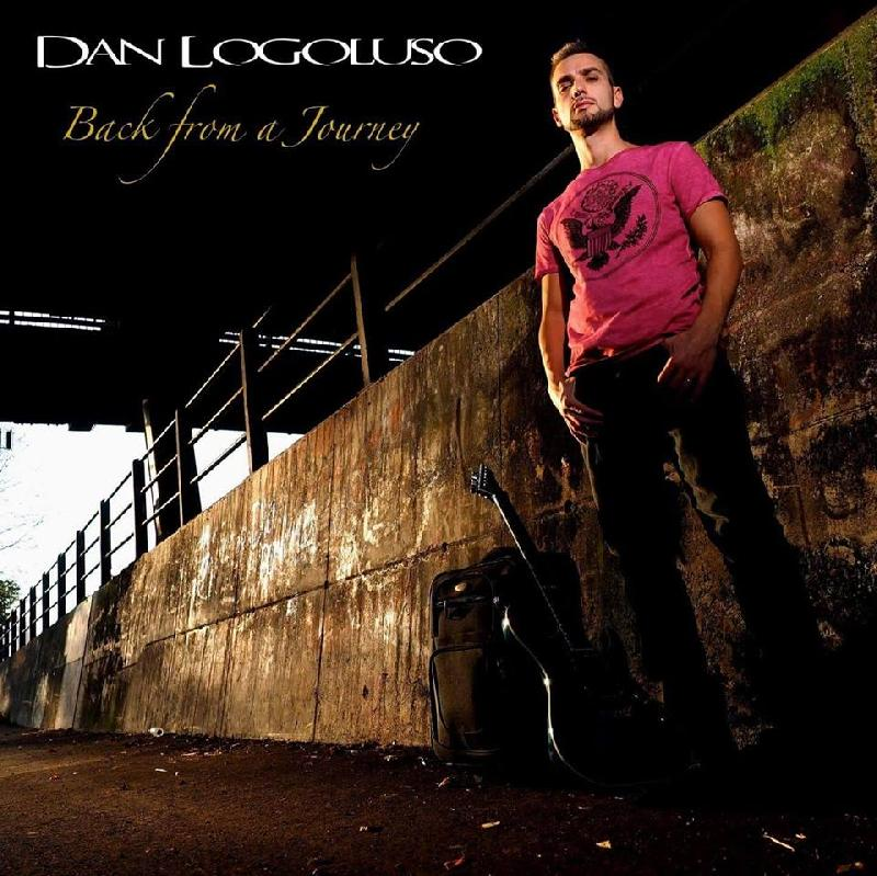 "DAN LOGOLUSO: è uscito l'album solista ""Back From a Journey"""