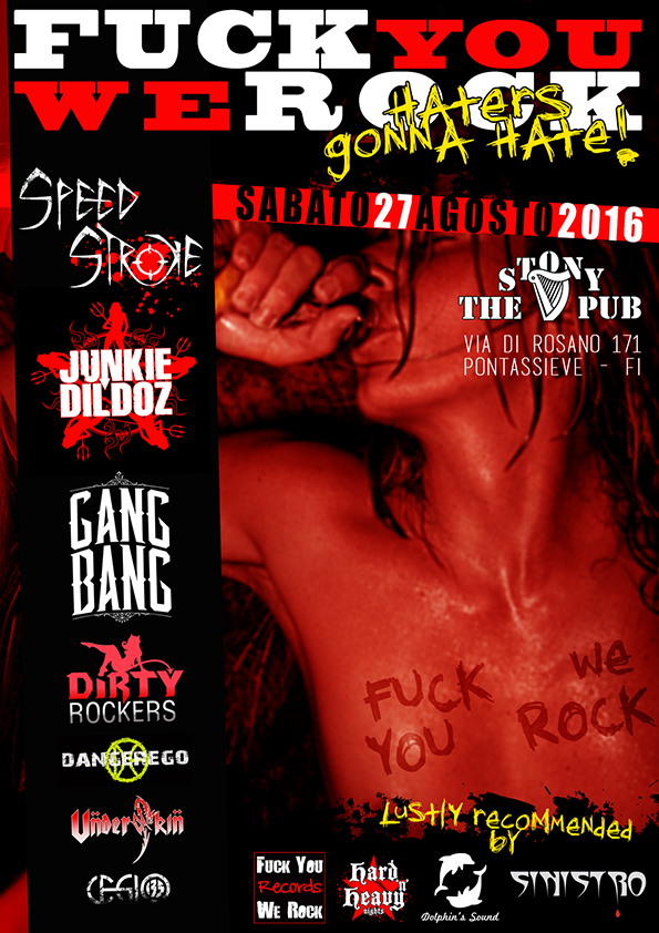 FUCK YOU WE ROCK FESTIVAL XI: torna il party piu' selvaggio, irriverente e pericoloso in Toscana
