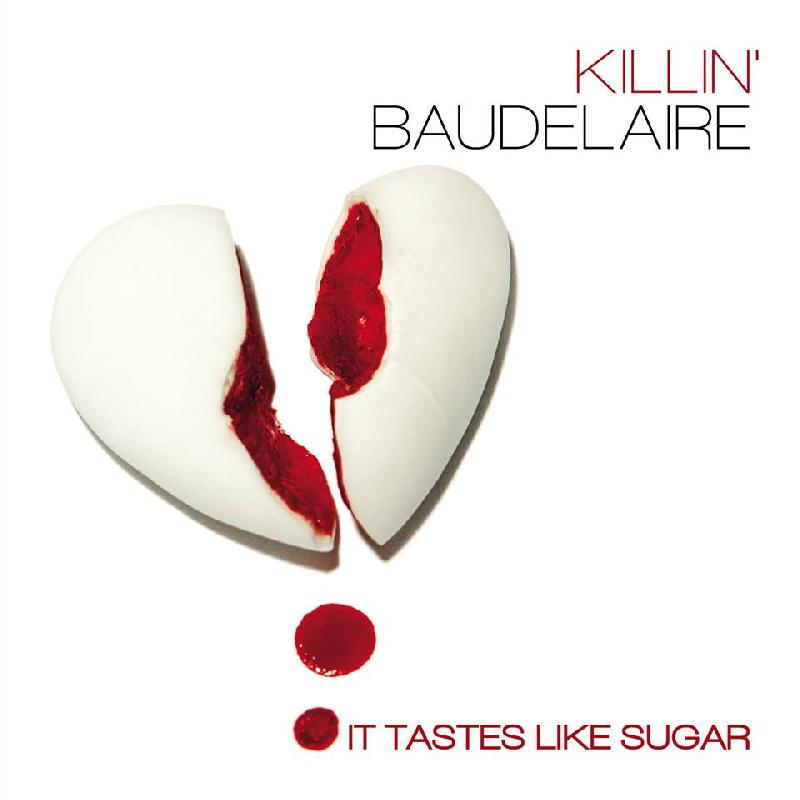 "KILLIN' BAUDELAIRE: tracklist e copertina del nuovo EP ""It Tastes Like Sugar"""