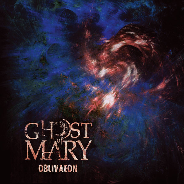 "GHOST OF MARY: il debut album ""Oblivaeon"""