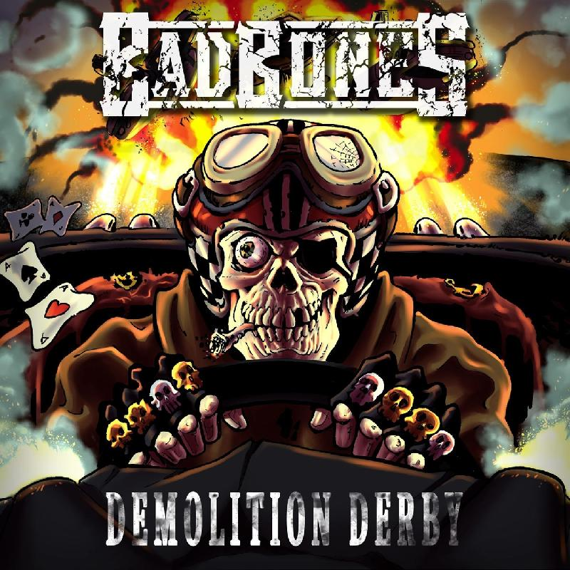 BAD BONES: in uscita il nuovo ''Demolition Derby'' con la Sliptrick Records