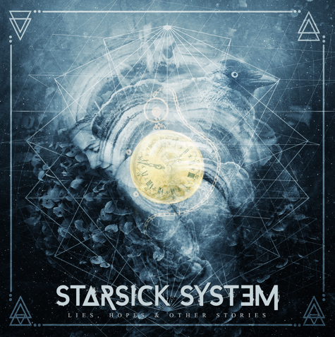 "STARSICK SYSTEM: il nuovo disco ""Lies, Hopes & Other Stories"""