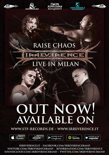 "IRREVERENCE: disponibile su e-shop e piattaforme streaming ""Raise Chaos - Live In Milan"""
