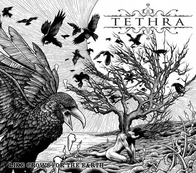 TETHRA: in uscita il nuovo ''Like Crows For The Earth''