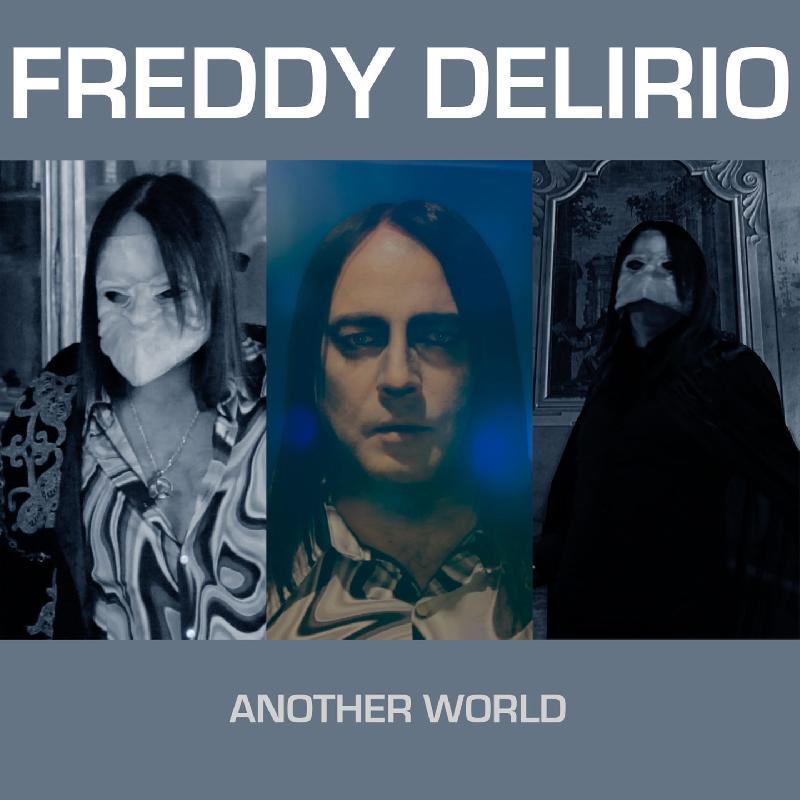 "FREDDY DELIRIO: nuove sonorità per ""Another World"""