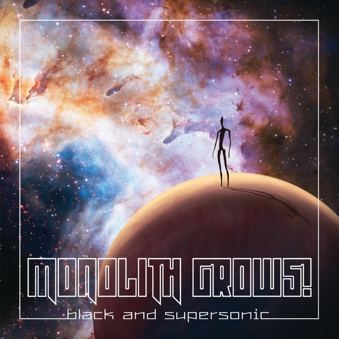 MONOLITH GROWS!: fuori il nuovo album ''Black And Supersonic'' tramite Burning Wax Productions