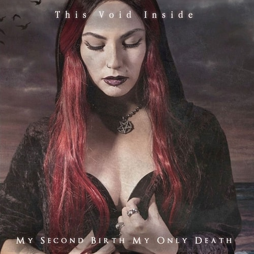 "THIS VOID INSIDE: uscito il nuovo album ""My Second Birth/My Only Death"""