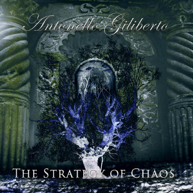 "ANTONELLO GILIBERTO: rivelate cover e tracklist di ""The Strategy Of Chaos"""