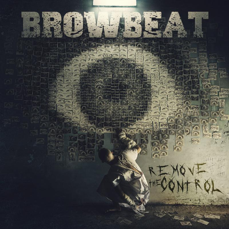 "BROWBEAT: il nuovo album ""Remove The Control"" disponibile da oggi"
