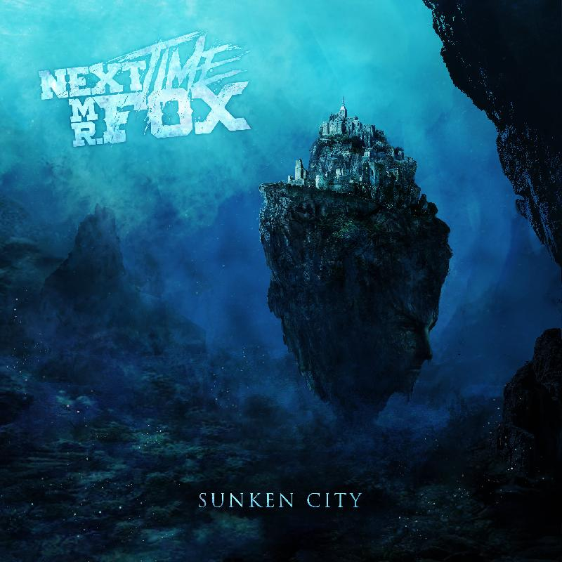 NEXT TIME MR. FOX: il debut album ''Sunken City'' disponibile dal 26 aprile