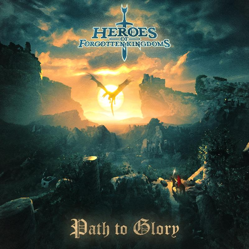 "HEROES OF FORGOTTEN KINGDOMS: in arrivo il nuovo singolo ""Path to Glory"""