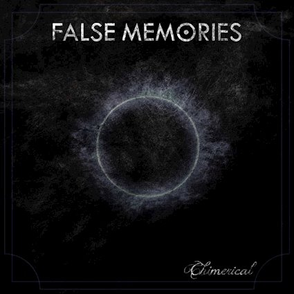 FALSE MEMORIES: in uscita il disco ''Chimerical''