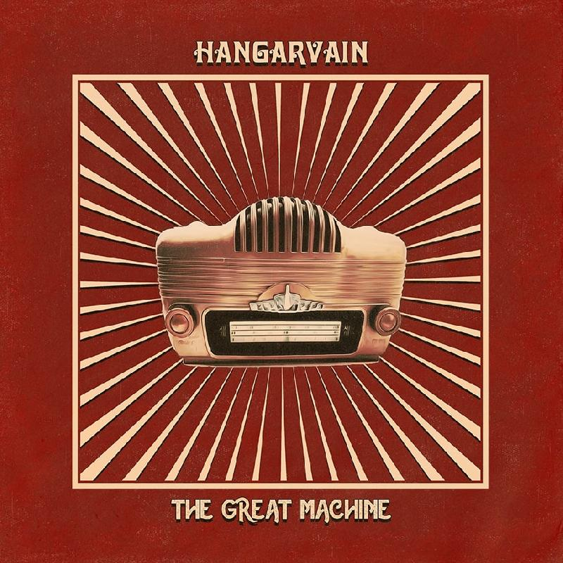 HANGARVAIN: i dettagli del nuovo ''The Great Machine''