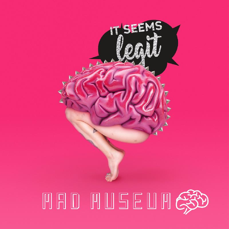 "MAD MUSEUM: il nuovo album ""It Seems Legit"" da oggi disponibile"