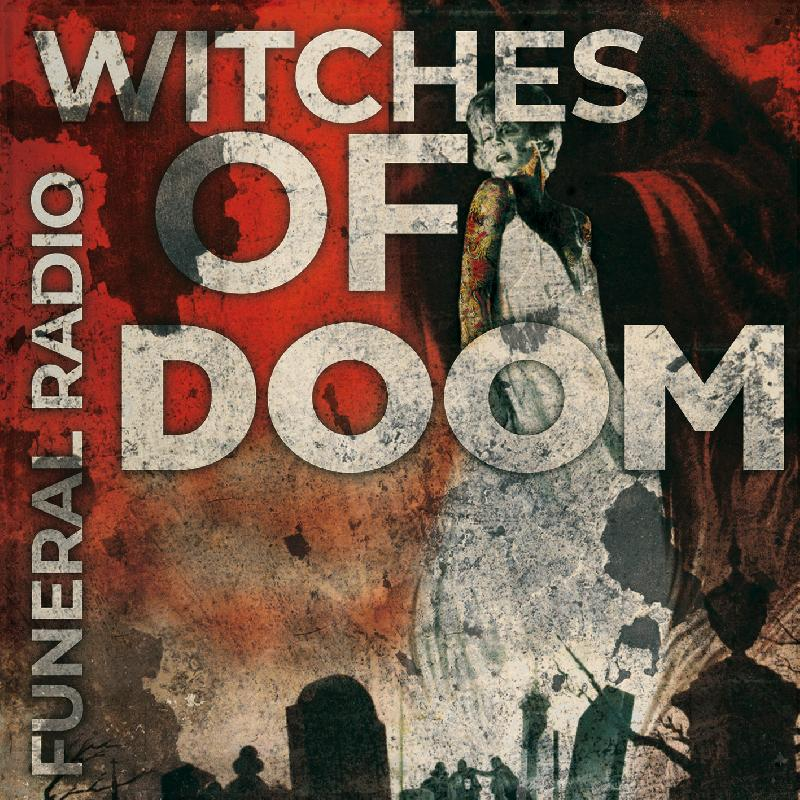 "WITCHES OF DOOM: rivelano cover e tracklist di ""Funeral Radio"""
