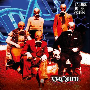 CROHM: Il nuovo album ''Failure In The System''