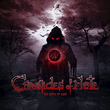 CHRONICLES OF HATE: il nuovo ''The Birth Of Hate''