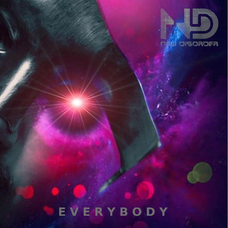 NEW DISORDER: il nuovo singolo ''Everybody''