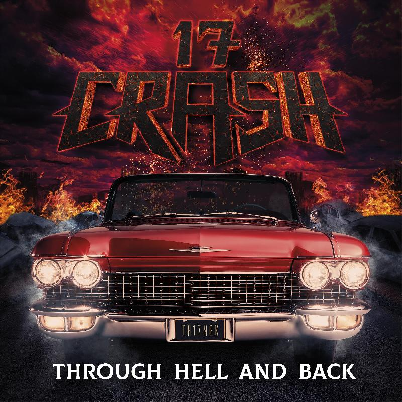 17 CRASH: disponibile il nuovo album ''Through Hell And Back''