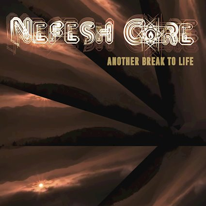 NEFESH CORE: il nuovo singolo ''Another Break To Life''