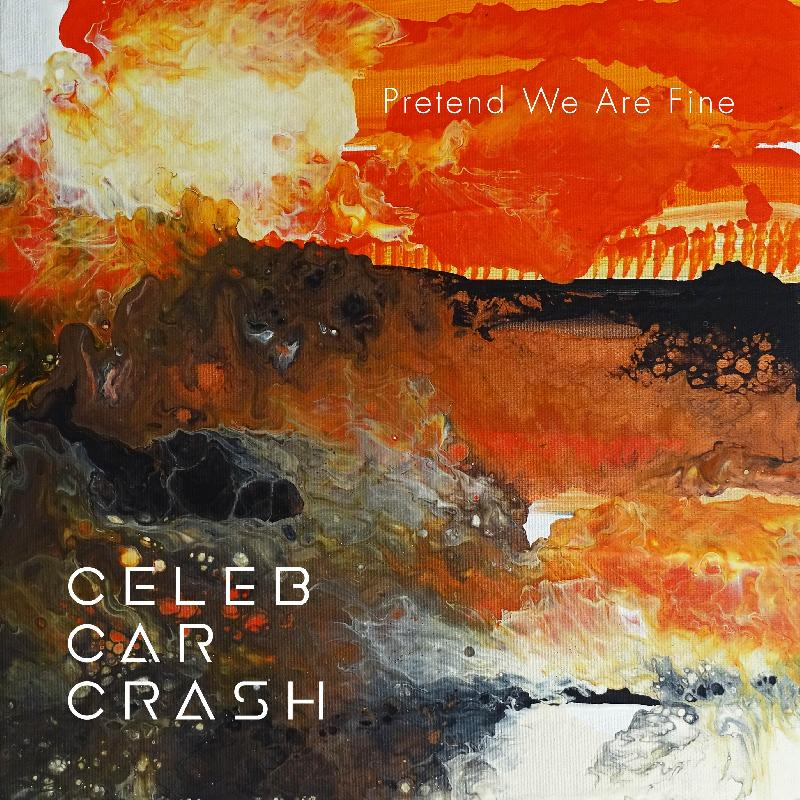 CELEB CAR CRASH: il nuovo singolo ''Pretend We Are Fine''