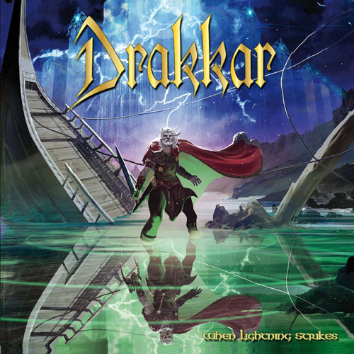 "DRAKKAR: cover e tracklist del nuovo ""When Lightning Strikes"""