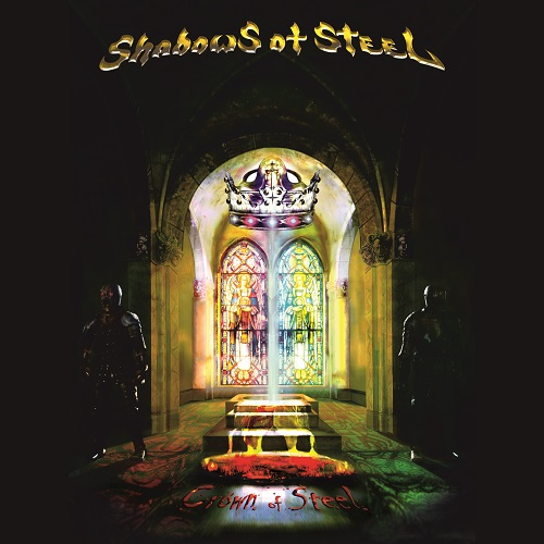 "SHADOWS OF STEEL: il 21 ottobre esce ""Crown Of Steel"""