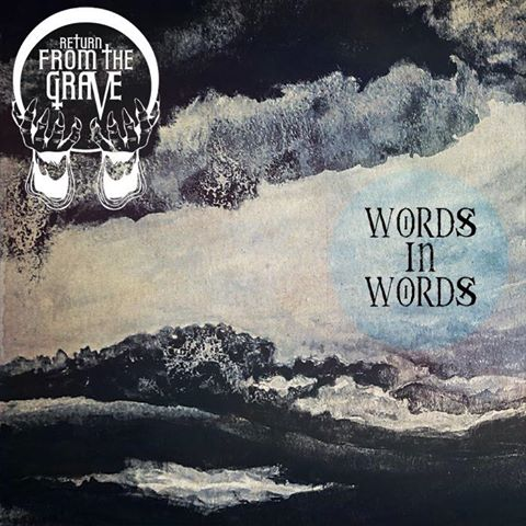 "RETURN FROM THE GRAVE video ufficiale di ""Words in Words"""