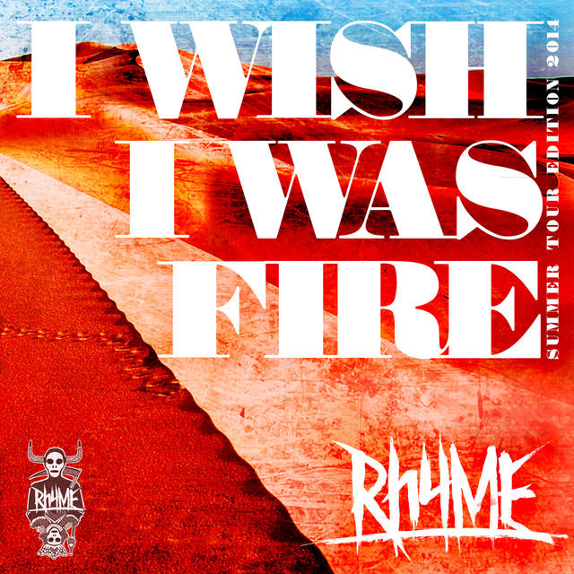 "RHYME: disponibile il nuovo singolo ""I Wish I Was Fire"""