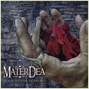 "MATERDEA: il nuovo video ""A Rose For Egeria"""