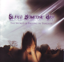 Bleed Someone Dry «The World Is Falling In Tragedy» | MetalWave.it Recensioni