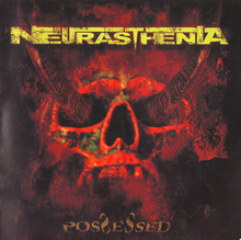Neurasthenia «Possessed» | MetalWave.it Recensioni
