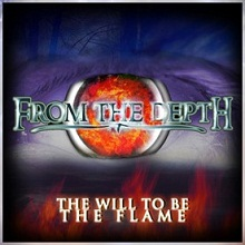 From The Depth «The Will To Be The Flame» | MetalWave.it Recensioni