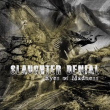 Slaughter Denial «Eyes Of Madness» | MetalWave.it Recensioni