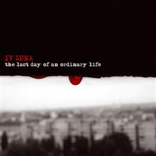 Iv Luna «The Last Day Of An Ordinary Life» | MetalWave.it Recensioni