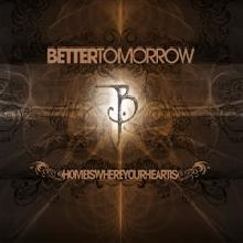 Better Tomorrow «Home Is Where Your Heart Is» | MetalWave.it Recensioni