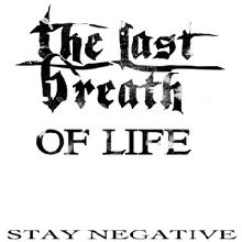 The Last Breath Of Life «Stay Negative» | MetalWave.it Recensioni