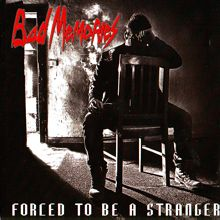 Bad Memories «Forced To Be A Stranger» | MetalWave.it Recensioni