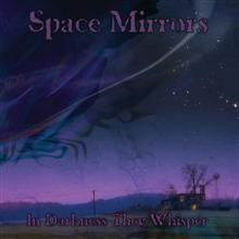 Space Mirrors «In Darkness They Whisper» | MetalWave.it Recensioni