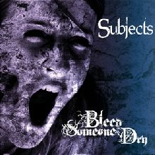 Bleed Someone Dry «Subjects» | MetalWave.it Recensioni