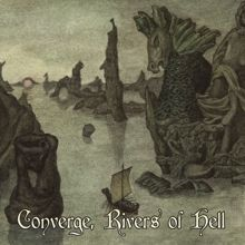 Aa.vv. (nazioni Varie) «Converge, Rivers Of Hell» | MetalWave.it Recensioni