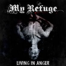 My Refuge «Living In Anger (ep)» | MetalWave.it Recensioni