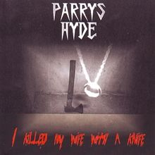 Parris Hyde «I Killed My Wife With A Knife» | MetalWave.it Recensioni
