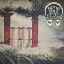 Return From The Grave «Gates Of Nowhere» | MetalWave.it Recensioni