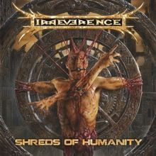 Irreverence «Shreds Of Humanity» | MetalWave.it Recensioni