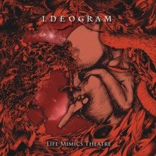 Ideogram «Life Mimics Theatre» | MetalWave.it Recensioni